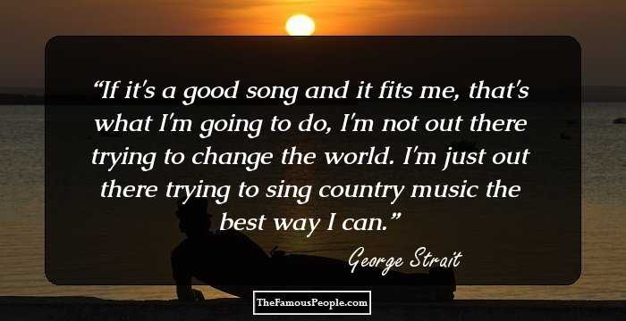 61 Famous Quotes By George Strait, The Man Who Rules The ...