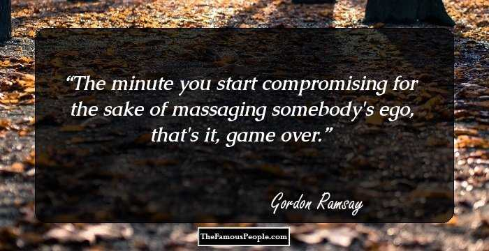 69 Famous Quotes By Gordon Ramsay The Celebrity Chef