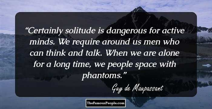 64 Mind-Blowing Quotes By Guy de Maupassant
