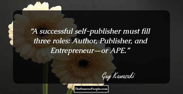 44 Insightful Quotes By Guy Kawasaki That Help In Business & Life