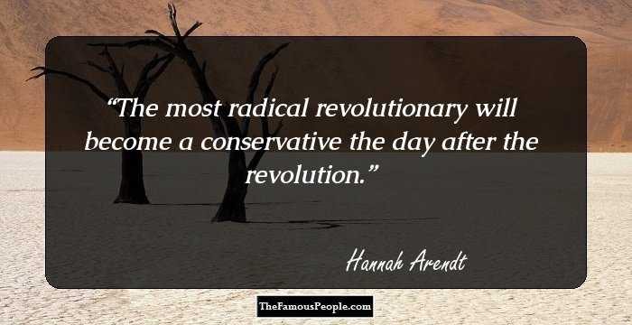 63 Mind Blowing Quotes By Hannah Arendt On Power Politics And