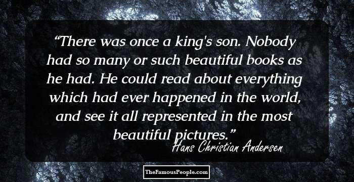 76 Beautiful Quotes By Hans Christian Andersen The Author Of The