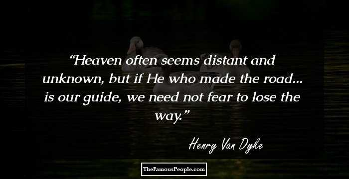 62 Great Henry Van Dyke Quotes That Give Life Lessons