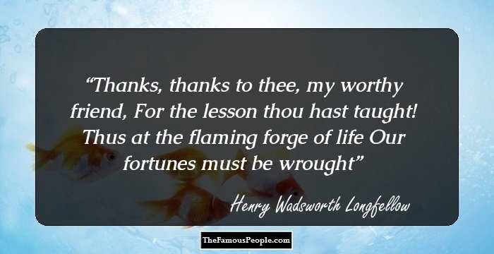 100 Memorable Quotes By Henry Wadsworth Longfellow, The Author of ...
