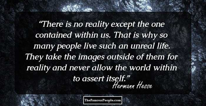 21 Inspiring Quotes By Hermann Hesse For Wordsmiths And