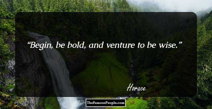 92 Great Quotes By Horace, The Celebrated Roman Poet And