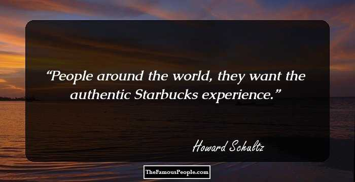 165 Inspiring Howard Schultz Quotes About Leadership And Success