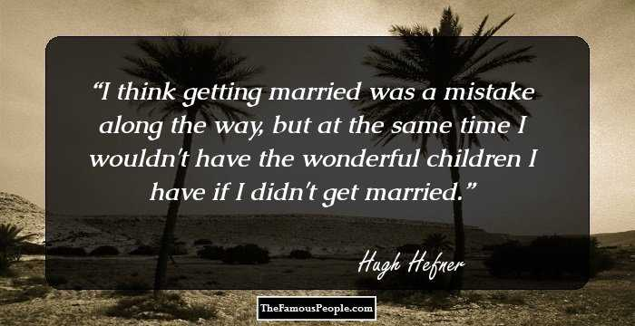 118 Famous Quotes By Hugh Hefner For A Carefree Life