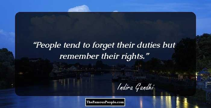 63 inspirational quotes by indira gandhi the former prime people tend to forget their duties but remember their rights altavistaventures Gallery