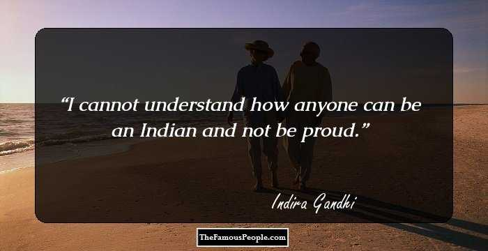 63 Inspirational quotes by Indira Gandhi, The Former Prime