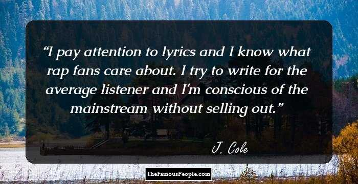 58 J. Cole Quotes On Freedom, Simplicity, Music, Fame And More