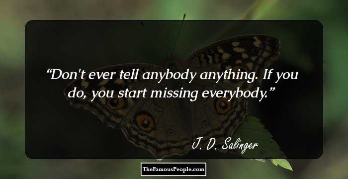 145 Most Famous Quotes By J D Salinger The Author Of The Catcher