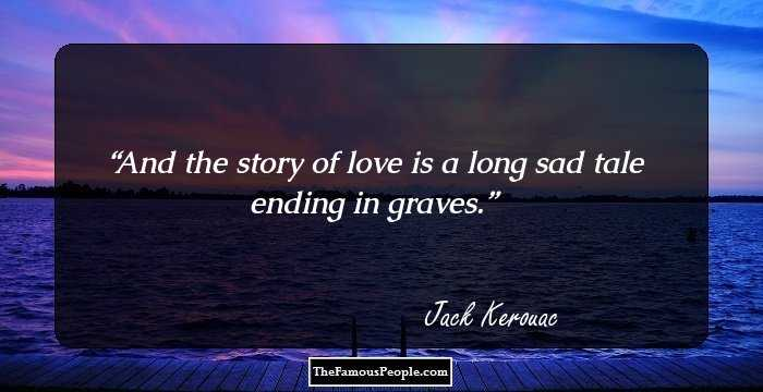 100 Motivational Quotes by Jack Kerouac, The Author of The ...