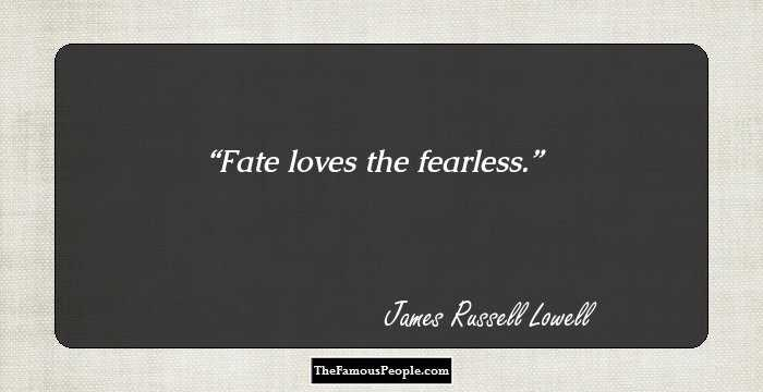 33 Famous Quotes By James Russell Lowell Who Used Poetry As A