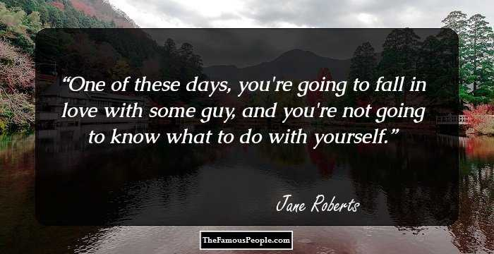 58 Top Quotes By Jane Roberts