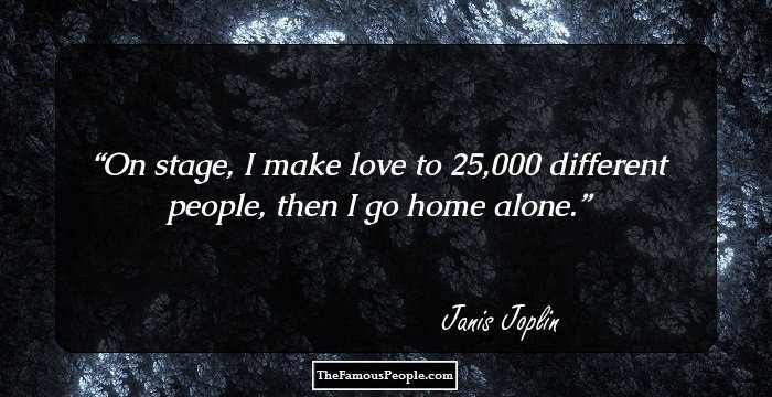 60 Great Quotes By Janis Joplin That Will Make You Love Her More Delectable Janis Joplin Quotes