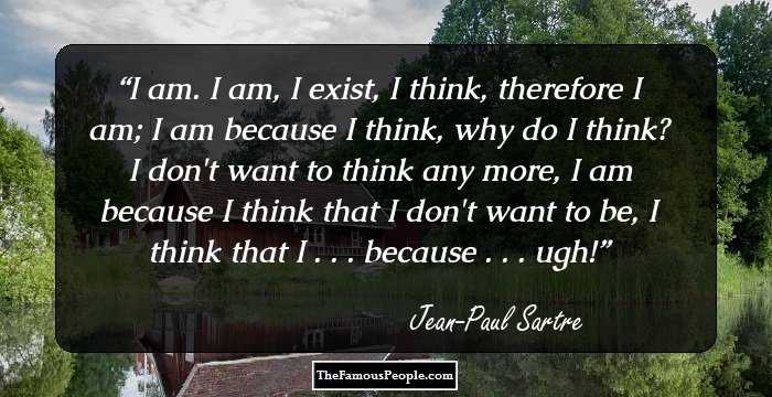 99 Great Quotes By Jean Paul Sartre The Author Of Nausea