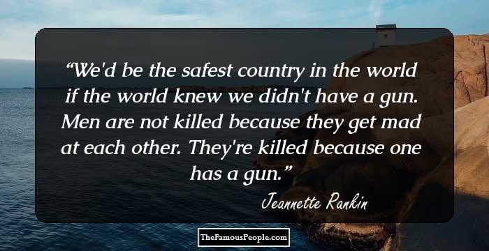 27 Meaningful Quotes By Jeannette Rankin For The Revisionist