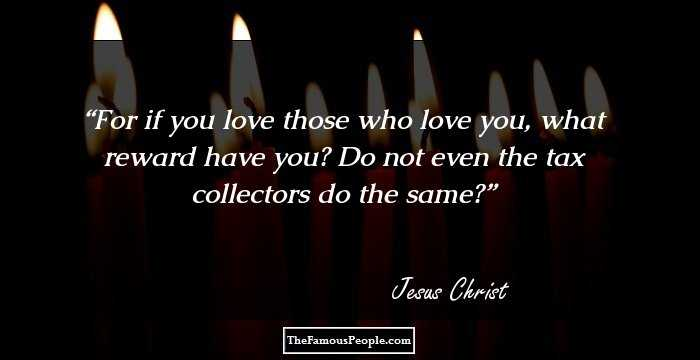 Christ Quotes | 29 Insightful Quotes By Jesus Christ That Remind Us Of The