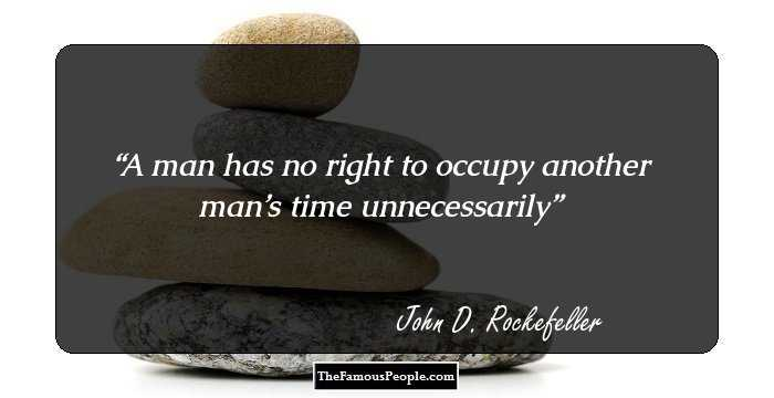 43 Inspiring John D Rockefeller Quotes That Can Change Your Life
