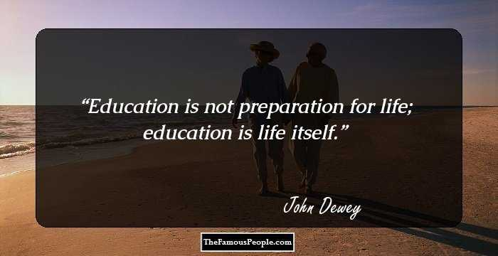 Education And Life Quotes Awesome 40 Thoughtprovoking John Dewey Quotes You Must Know