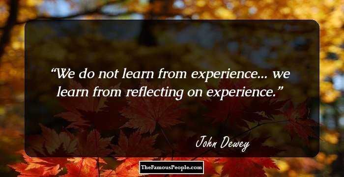 John Dewey Biography   John Dewey Childhood  Life  amp  Timeline Thefamouspeople com More Quotes By John Dewey