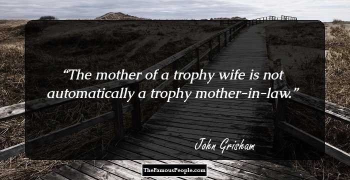 famous quotes by john grisham the author of the rainmaker