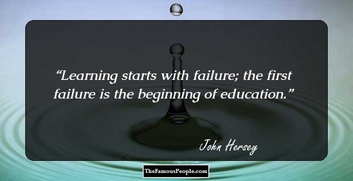 john hersey learning starts with failure the first failure is the beginning of education 2theworld associates, ikeja, lagos 124 likes 2theworld associates is a dynamic  consulting company which specializes in international education.