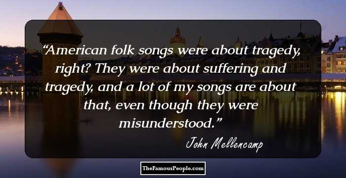 90 Great Quotes By John Mellencamp For Your Euphonious Voyage