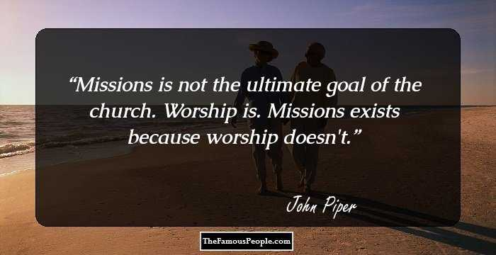 Worship Quotes Impressive 100 Inspiring Quotesjohn Piper On Worship God Life And More