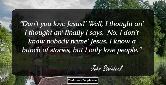 100 Top Quotes by John Steinbeck, The Author of East of Eden