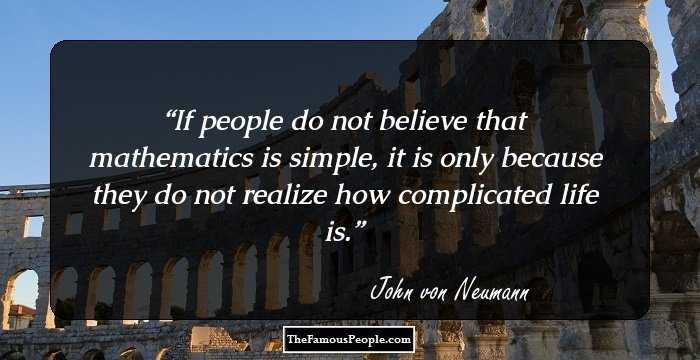 38 Great Quotes By John Von Neumann That Will Spark Your Interest In