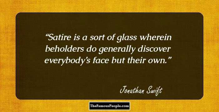 a description of a satire a sort of glass by jonathan swift Read more about the incredibly varied life of jonathan swift, author of gulliver's travels , on biographycom.