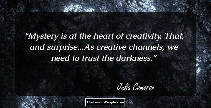 81 Julia Cameron Quotes To Inculcate Blue Sky Thinking