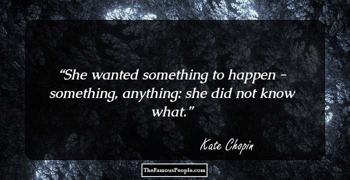 Image result for kate chopin quotes