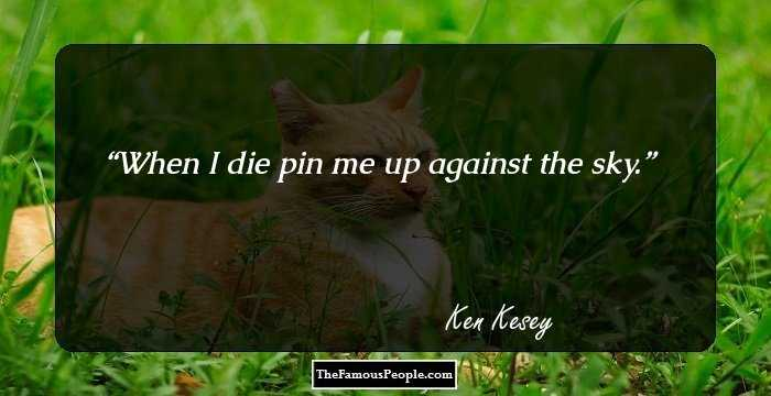 100 Great Ken Kesey Quotes That Help You Develop A