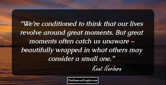 60 Notable Kent Nerburn Food For Thought Quotes Impressive Food For Thought Quotes