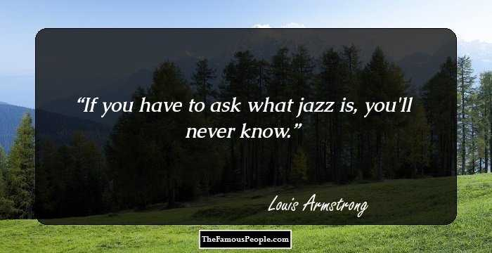 81 thoughtful quotes by louis armstrong