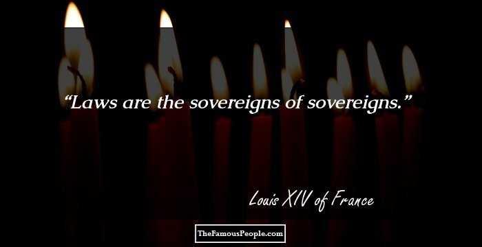 Louis Xiv Sun King Quotes