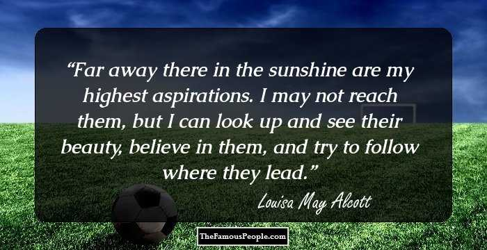 100 Awesome Quotes By Louisa May Alcott The Author Of Little Women