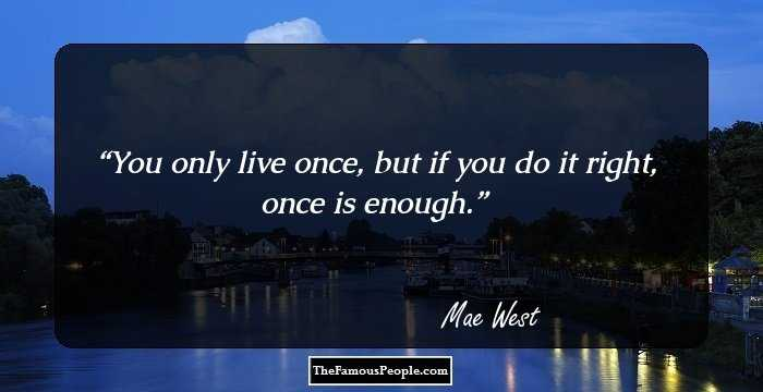 90 Great Quotes By Mae West Hollywoods Wittiest Sex Goddess