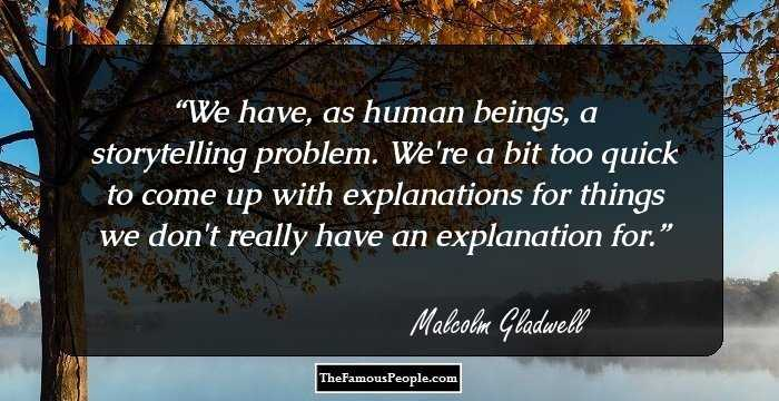 97 Inspirational Quotes By Malcolm Gladwell For A Brighter Day