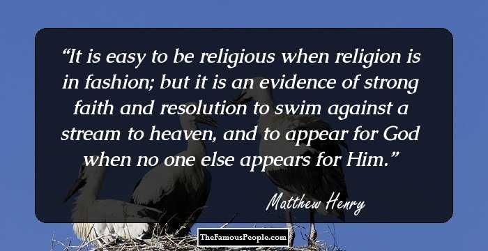 45 Top Quotes By Matthew Henry That Will Make You Love The Puritans