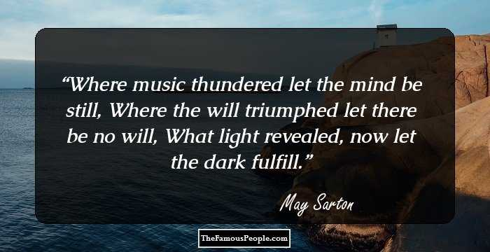 64 Inspiring Quotes By May Sarton That Will Give You Lessons For Life