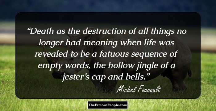 64 Interesting Quotes By Michel Foucault