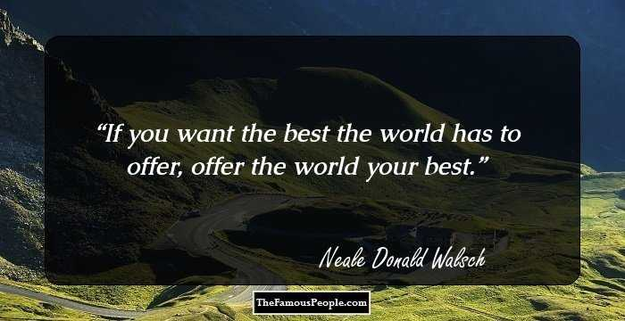 76 Motivational Neale Donald Walsch Quotes That Will Keep You Going