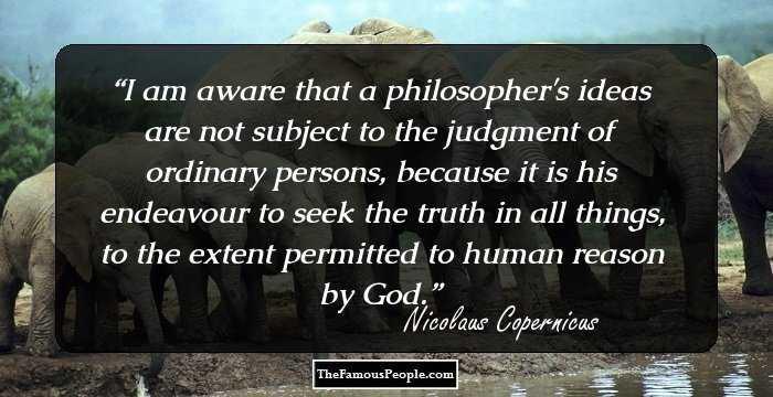 Nicolaus Copernicus Famous Quotes: 35 Interesting Quotes By Nicolaus Copernicus That You Must