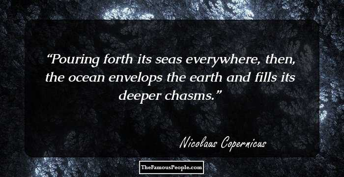 Nicolaus Copernicus Famous Quotes: 35 Interesting Quotes By Nicolaus Copernicus That You Must