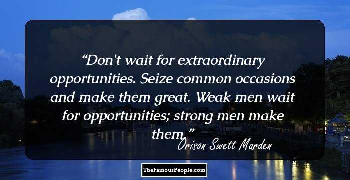 52 Insightful Quotes By Orison Swett Marden That Will Give You The