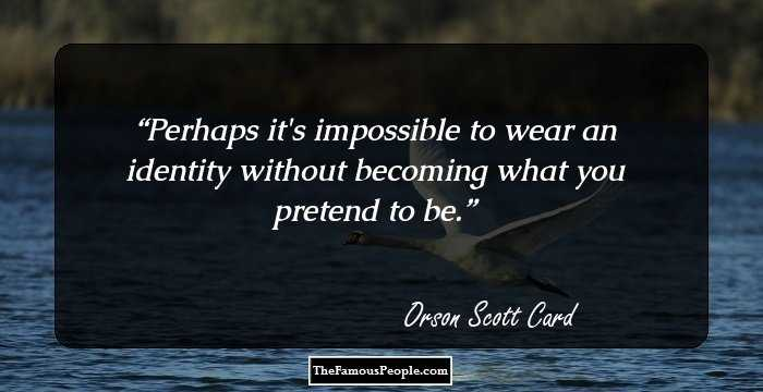 100 Notable Quotes By Orson Scott Card That You Should Imbibe